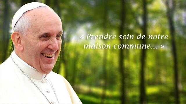 """Encyclique du Pape François """"Laudato si'"""" sur la maison commune"""